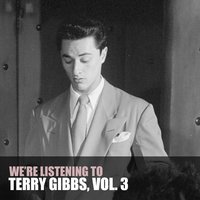 We're Listening to Terry Gibbs, Vol. 3 — Terry Gibbs