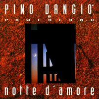 Notte D'amore — Pino D'Angio, Powerfunk