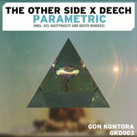 Parametric EP — The Other Side, 813, Deech, NastyNasty, Desto