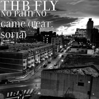 No Pain No Game — Sofia, Thb Fly