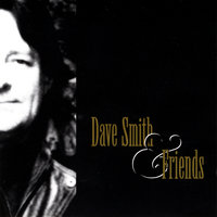 Dave Smith And Friends — Dave Smith