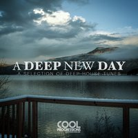 A Deep New Day (A Selection of Deep House Tunes) — сборник