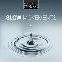 Slow Movements - The Classical Chill Out Collection — Tbilisi Symphony Orchestra