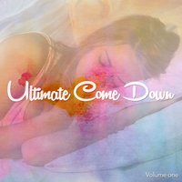 Ultimate Come Down, Vol. 1 — сборник