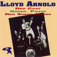 Red Coat, Green Pants & Red Suede Shoes — Lloyd Arnold