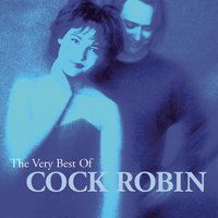 The Very Best Of Cock Robin — Cock Robin