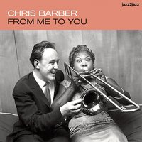 From Me to You — Ottilie Patterson, Chris Barber, Monty Sunshine