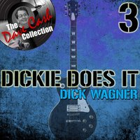 Dickie Does It 3 - — Dick Wagner