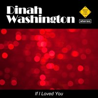 If I Loved You — Dinah Washington, Джордж Гершвин