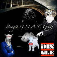 Boogie G.O.A.T. Gruff — DJ Dingle Man