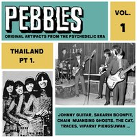 Pebbles Vol. 1, Thailand Pt. 1, Originals Artifacts from the Psychedelic Era — сборник