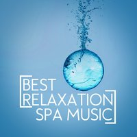 Best Relaxation Spa Music — Best Relaxing Spa Music