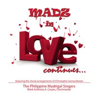 Madz in Love Continues... — Philippine Madrigal Singers