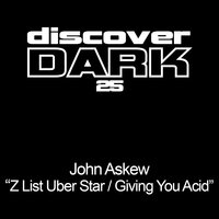 Z List Uber Star / Giving You Acid — John Askew