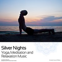 Silver Nights - Yoga, Meditation and Relaxation Music — Ameritz Sound Effects