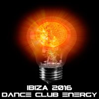 IBIZA 2016, Dance Club Energy — сборник
