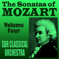 The Sonatas of Mozart Volume Four — Brian Snow, SBR Classical Orchestra, Jessie Parker, Вольфганг Амадей Моцарт