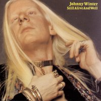 Still Alive And Well — Johnny Winter