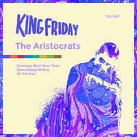 The Aristocrats — King Friday