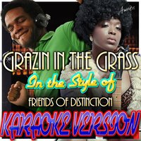 Grazin in the Grass (In the Style of Friends of Distinction) — Ameritz - Karaoke