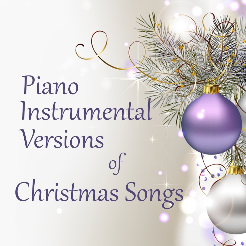 Piano Instrumental Versions of Christmas Songs — The O\'Neill ...