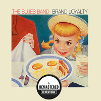 Brand Loyalty — The Blues Band