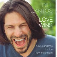 Love Wins: New Standards for the New Millennium — Bill Cantos