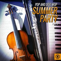 Pop and Doo Wop Summer Party, Vol. 2 — сборник