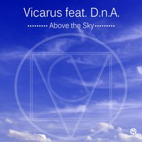 Above the Sky — Vicarus feat. D.n.A.