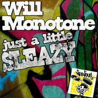 Just A Little Sleazy — Will Monotone