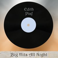 Big Hits All Night — Edith Piaf