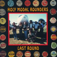 Last Round — Holy Modal Rounders