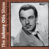 Willie and the Hand Jive — The Johnny Otis Show