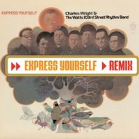 Express Yourself (iTunes DMD Maxi) — Charles Wright & The Watts 103rd. Street Rhythm Band