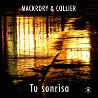 Tu Sonrisa - Single — Harry Collier, Nick Mackrory, Nick Mackrory & Harry Collier, Mackrory & Collier