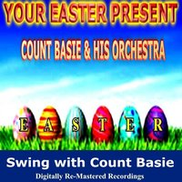 Your Easter Present - Count Basie & His Orchestra — Count Basie & His Orchestra