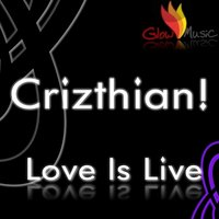 Love Is Live — Crizthian!