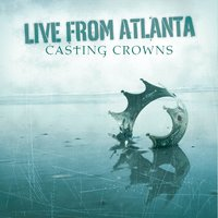 Live From Atlanta — Casting Crowns