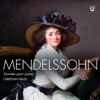 Mendelssohn: Three Sonatas — Christian Ivaldi, Noël Lee, Феликс Мендельсон