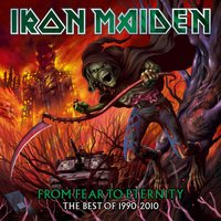 From Fear To Eternity The Best Of 1990-2010 — Iron Maiden