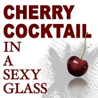 Cherry Cocktail in a Sexy Glass — сборник