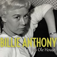 This Ole House — Billie Anthony