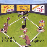 Basses loaded — Arni Egilsson, Ray Brown, Pete Jolly, Jimmie Smith
