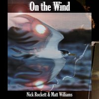 On the Wind — Nick Rockett & Matt Williams