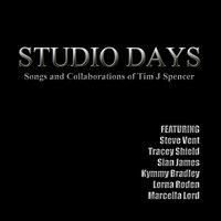 Studio Days - The Songs and Collaborations of Tim J Spencer — сборник