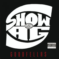 Goodfellas — Show & A.G.