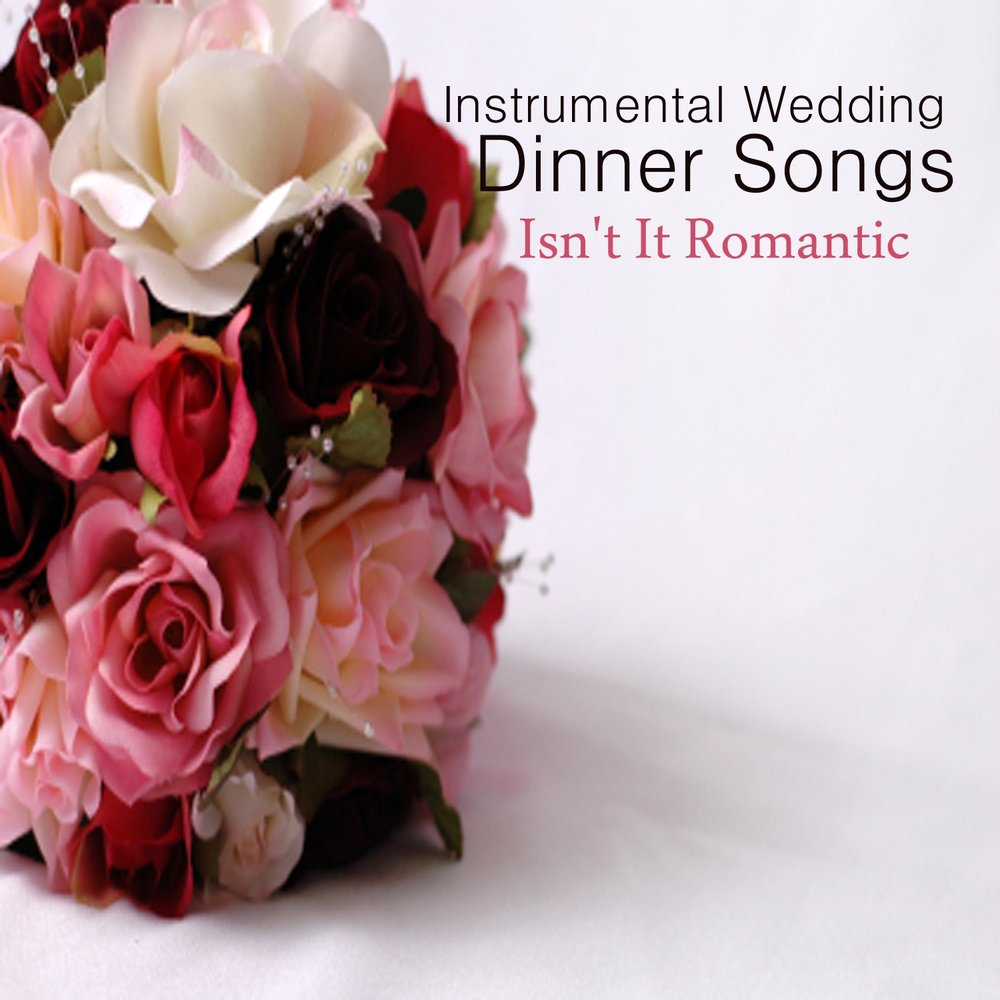 Instrumental Wedding Dinner Songs: Isn't It Romantic