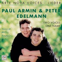 Arte Nova Voices - Lieder - Two Voices, One Name — Иоганнес Брамс, Феликс Мендельсон, Paul Armin Edelmann