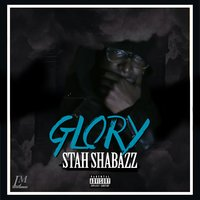Glory - Single — Stah Shabazz