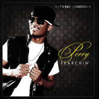 Searchin' — Perry